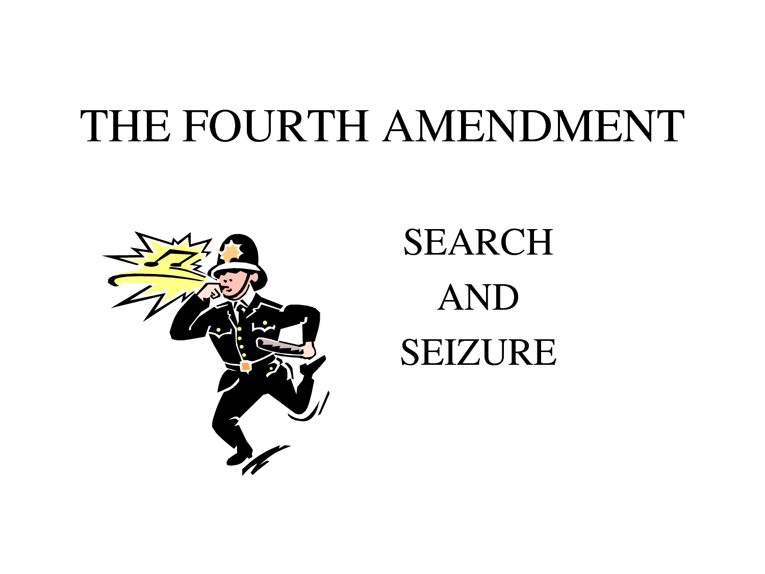 fourth amendment On monday, the supreme court handed down byrd v united states, the fourth amendment case on whether an unauthorized driver has rights to.