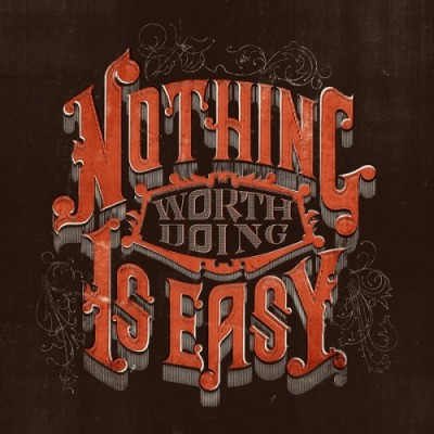 Nothing-worth-doing-is-easy-full-500x500