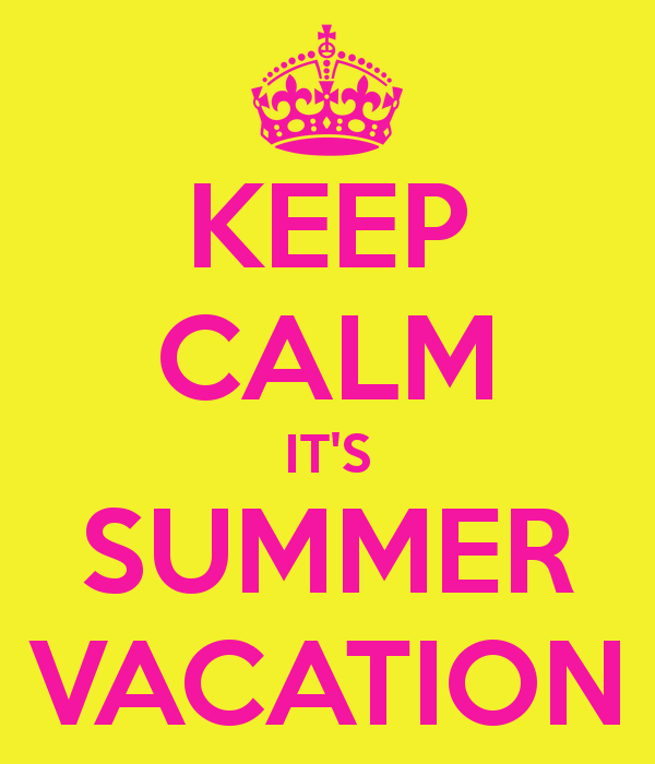 Keep Calm It S Summer Vacation